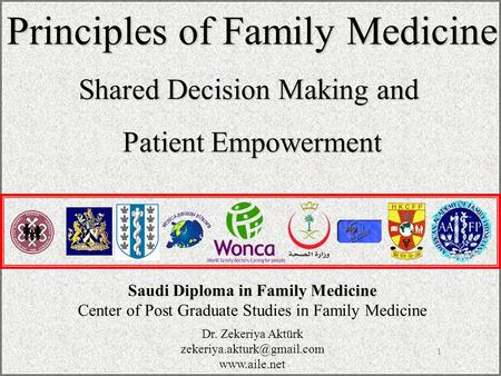 1 Saudi Diploma in Family Medicine Center of Post Graduate Studies in Family Medicine Principles of Family Medicine Shared Decision Making and Patient.