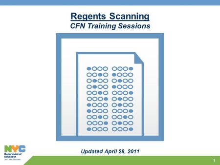 1 Regents Scanning CFN Training Sessions Updated April 28, 2011.