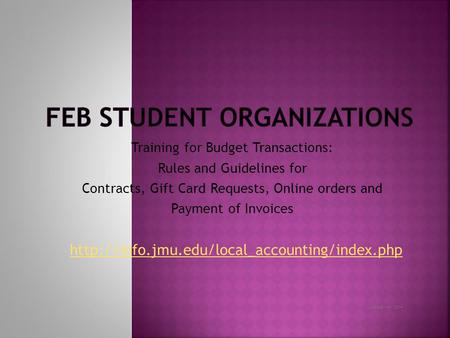 Training for Budget Transactions: Rules and Guidelines for Contracts, Gift Card Requests, Online orders and Payment of Invoices