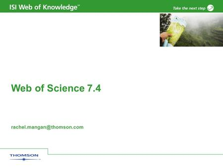Web of Science 7.4 Copyright 2006 Thomson Corporation 2 Introduction – Web of Science Web interface to the –Science Citation.