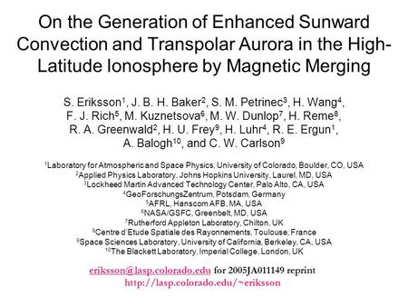 On the Generation of Enhanced Sunward Convection and Transpolar Aurora in the High- Latitude Ionosphere by Magnetic Merging S. Eriksson 1, J. B. H. Baker.