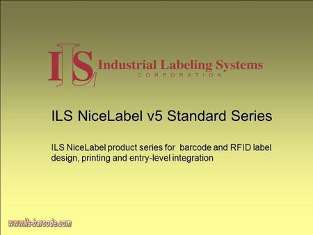 OBR70121a ILS NiceLabel v5 Standard Series ILS NiceLabel product series for barcode and RFID label design, printing and entry-level integration.