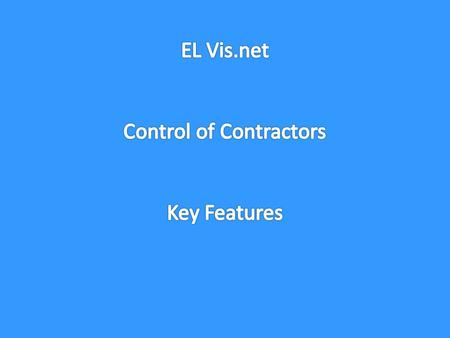El Vis – Visman's Electronic VISitor management system offers a module for Control of Contractors. The system is offered on a secure, maintained and controlled.
