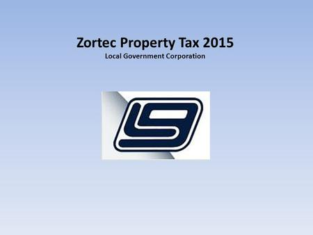 Zortec Property Tax 2015 Local Government Corporation.