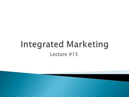 Lecture #15.  When public relations, publicity, advertising, sales promotions and marketing collide to promote organizations, products, services, and.