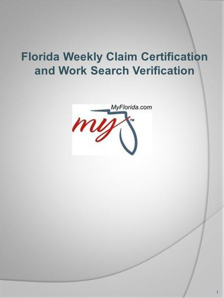 Florida Weekly Claim Certification and Work Search Verification 1.