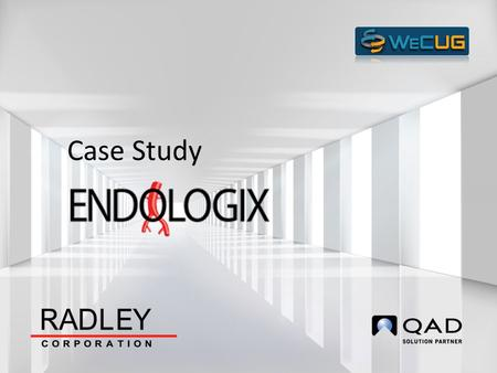 Case Study. Agenda Introductions Endologix Overview Project Overview Labeling Process Transaction Specifics Impact on the process Questions & Answers.