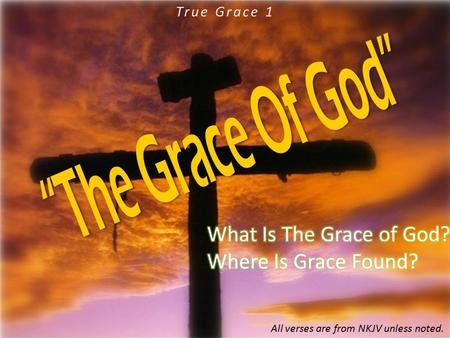 """The Grace Of God"" What Is The Grace of God? Where Is Grace Found?"