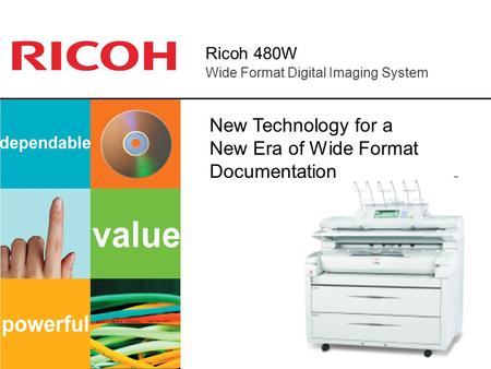 Ricoh 480W Wide Format Digital Imaging System New Technology for a New Era of Wide Format Documentation.