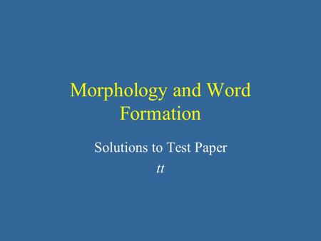 Morphology and Word Formation Solutions to Test Paper tt.