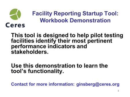 1 Facility Reporting Startup Tool: Workbook Demonstration This tool is designed to help pilot testing facilities identify their most pertinent performance.