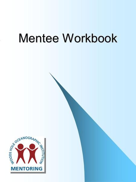 Mentee Workbook. 2 Contents Overview………………………….……….…………………….………..3 Priorities for Development……….………………………….……………4 Writing Effective Objectives………………..…..………………………...6.