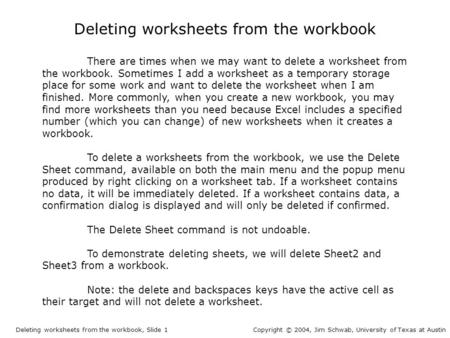Deleting worksheets from the workbook There are times when we may want to delete a worksheet from the workbook. Sometimes I add a worksheet as a temporary.