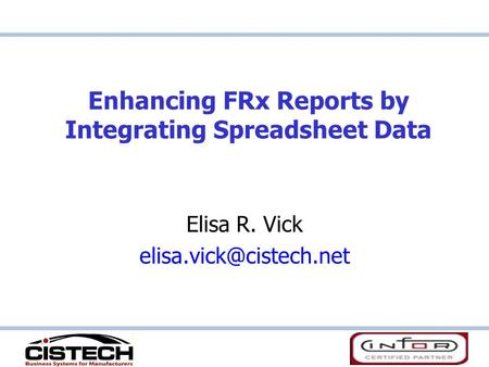 Enhancing FRx Reports by Integrating Spreadsheet Data Elisa R. Vick