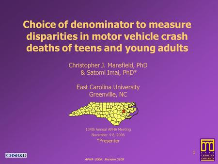 APHA-2006: Session 5108 1 Choice of denominator to measure disparities in motor vehicle crash deaths of teens and young adults Christopher J. Mansfield,