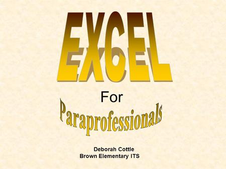 For Deborah Cottle Brown Elementary ITS. Excel PowerPoint  us/training/default.aspx (Office Online Training in Outlook)