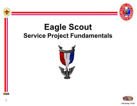 University 11/14 1 Eagle Scout Service Project Fundamentals.