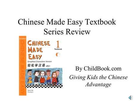 Chinese Made Easy Textbook Series Review By ChildBook.com Giving Kids the Chinese Advantage.