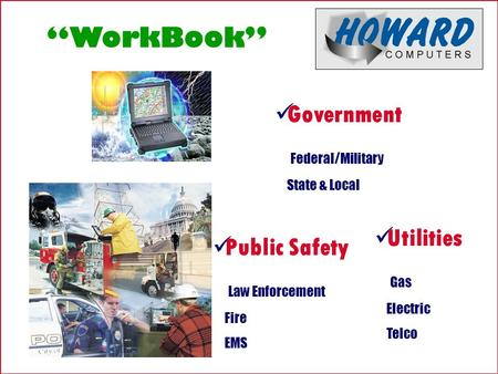"Public Safety Law Enforcement Fire EMS Government Federal/Military State & Local Utilities Gas Electric Telco ""WorkBook"""