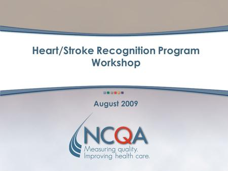 Heart/Stroke Recognition Program Workshop August 2009.