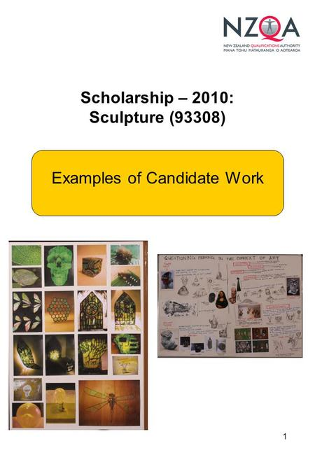 1 Scholarship – 2010: Sculpture (93308) Examples of Candidate Work.