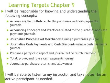 Learning Targets Chapter 9  I will be responsible for knowing and understanding the following concepts:  Accounting Terms Related to the purchases and.