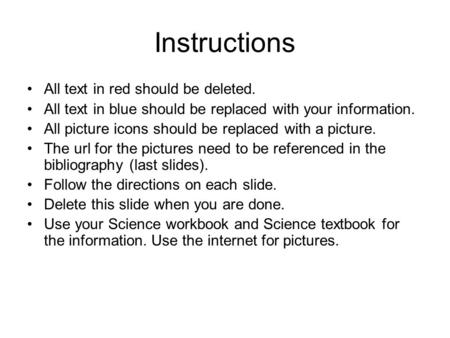 Instructions All text in red should be deleted. All text in blue should be replaced with your information. All picture icons should be replaced with a.