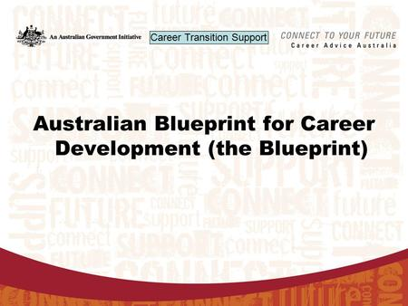 Australian blueprint for career development power point compiled australian blueprint for career development the blueprint career transition support malvernweather Choice Image