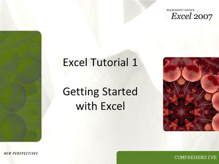 COMPREHENSIVE Excel Tutorial 1 Getting Started with Excel.