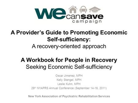 A Provider's Guide to Promoting Economic Self-sufficiency: A recovery-oriented approach A Workbook for People in Recovery Seeking Economic Self-sufficiency.