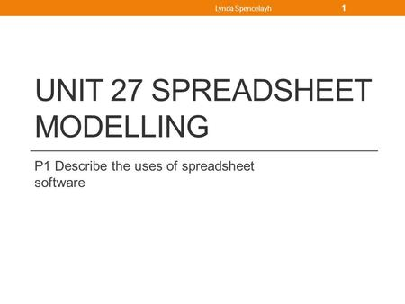 Unit 27 Spreadsheet Modelling