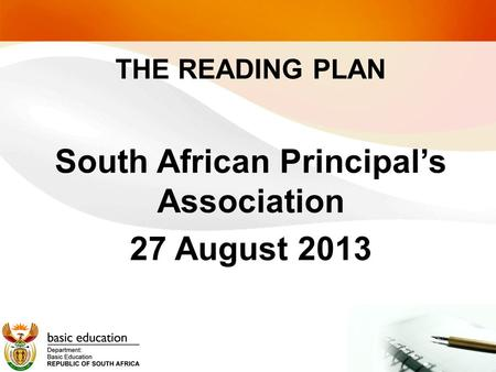 THE READING PLAN South African Principal's Association 27 August 2013.