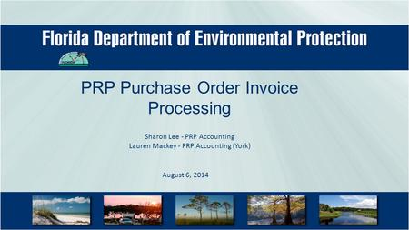 PRP Purchase Order Invoice Processing August 6, 2014 Sharon Lee - PRP Accounting Lauren Mackey - PRP Accounting (York)