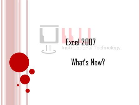 Excel 2007 What's New?.
