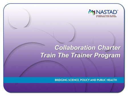 Collaboration Charter Train The Trainer Program. Training Agenda  Introductions  Review Materials  Overview of Process  Forming Collaborative  Charter.