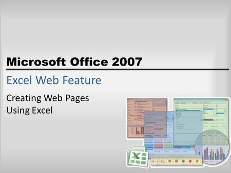 Microsoft Office 2007 Excel Web Feature Creating Web Pages Using Excel.