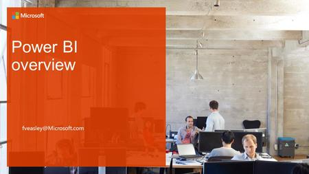 Power BI overview Agenda  Microsoft Cloud  Office 365  Power BI – Analysis  Power BI – Share and Collaborate  Summary.