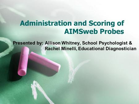 Administration and Scoring of AIMSweb Probes