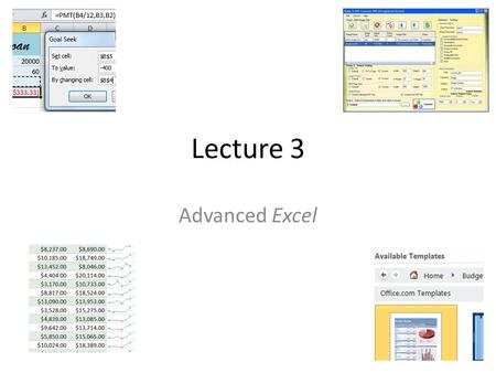 Lecture 3 Advanced Excel. OVERVIEW Reviewing and Sharing Workbooks Templates Charts and Graphs Sparklines Conditional Formatting Pivot Tables What-If.