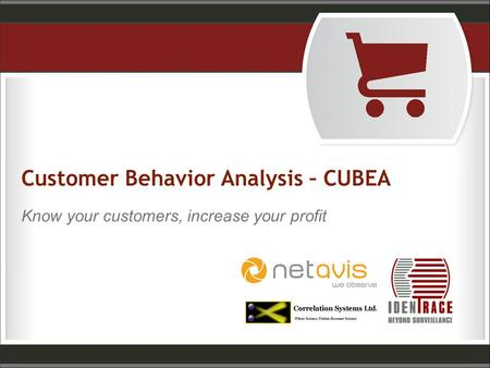 Customer Behavior Analysis – CUBEA Know your customers, increase your profit.