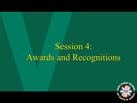 1 Session 4: Awards and Recognitions 2 B. A. R. S. Belonging Achievement Recognition Status.
