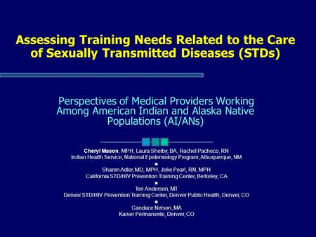 Assessing Training Needs Related to the Care of Sexually Transmitted Diseases (STDs) Perspectives of Medical Providers Working Among American Indian and.
