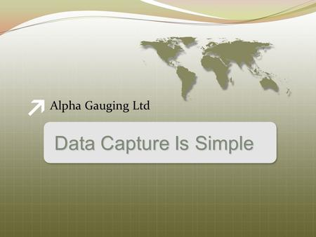 Alpha Gauging Ltd Data Capture Is Simple. Introduction With the IBREXDLL software, data can be recorded from most type of sensors. Data can be read in.