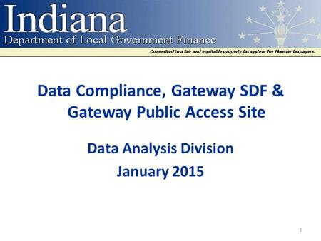 Data Compliance, Gateway SDF & Gateway Public Access Site Data Analysis Division January 2015 1.