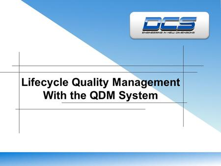 Lifecycle Quality Management With the QDM System.