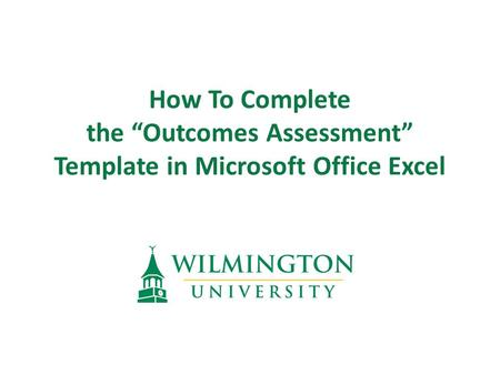 "How To Complete the ""Outcomes Assessment"" Template in Microsoft Office Excel."