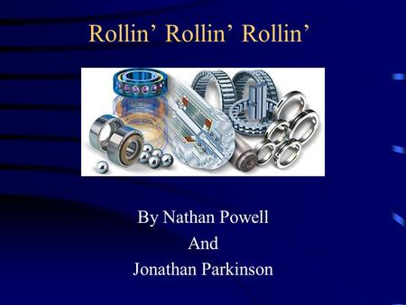 Rollin' Rollin' Rollin' By Nathan Powell And Jonathan Parkinson.
