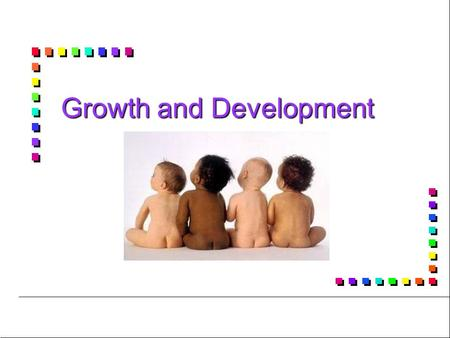 Growth and Development. Definitions of Growth and Development n n Growth n n Increase in physical size of a whole or any of its parts, or an increase.