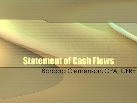 Statement of Cash Flows Barbara Clemenson, CPA, CFRE.
