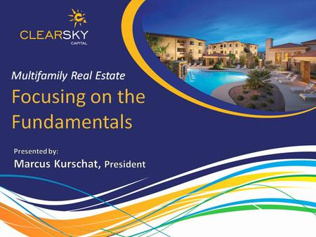 Focusing on the Fundamentals Multifamily Real Estate.